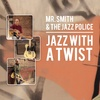 Mr. Smith & The Jazz Police